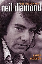Neil Diamond : the biography