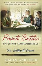 Private battles : how the war almost defeated us