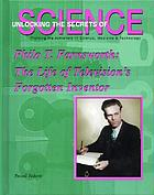 Philo T. Farnsworth : the life of television's forgotten inventor