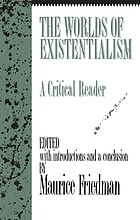 The worlds of existentialism; a critical reader