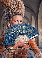 The bad queen : rules and instructions for Marie-Antoinette