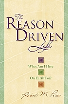 The reason-driven life : what am I here on earth for?