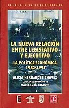 La nueva relación entre legislativo y ejecutivo : la política económica, 1982-1997