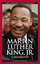 Martin Luther King, Jr. a biography