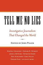 Tell me no lies : investigative journalism that changed the world
