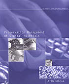 Preservation management of digital materials : a handbookPreservation management of digital resources : a handbook