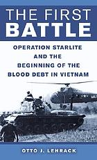 The first battle : Operation Starlight and the beginning of the blood debt in Vietnam