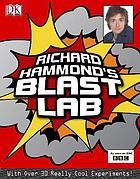 Richard Hammond's blast lab : with over 30 really cool experiments!