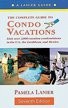 Condo vacations : a complete guide