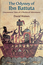 The odyssey of Ibn Battuta uncommon tales of a medieval adventurer