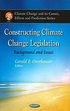 Constructing climate change legislation : background and issues