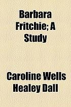 Barbara Fritchie : a study