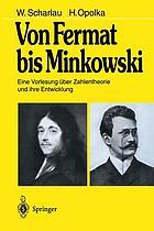 Von Fermat bis Minkowski : eine Vorlesung über Zahlentheorie und ihre Entwicklung