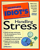 The complete idiot's guide to managing stress