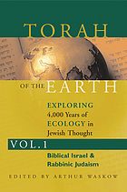 Torah of the earth : exploring 4, 000 years of ecology in Jewish thought
