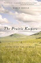 The prairie keepers : secrets of the Zumwalt