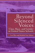 Beyond silenced voices : class, race, and gender in United States schools