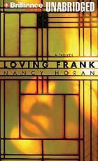 Loving Frank a novel