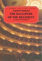 The daughter of the regiment : opera in two acts = La fille du régiment