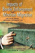 Impacts of border enforcement on Mexican migration : the view from sending communities