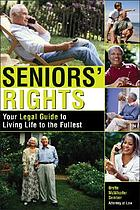 Seniors' rights : your legal guide to living life to the fullest