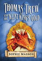 Thomas Trew and the Klint-King's gold
