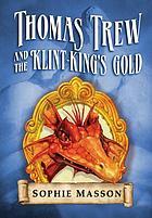 Thomas Trew and the Klint-King's gold