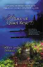 A place of quiet rest : finding intimacy with God through a daily devotional life
