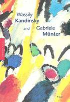 Wassily Kandinsky and Gabriele Münter : letters and reminiscences 1902-1914