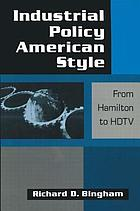 Industrial policy American style : from Hamilton to HDTV