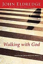 Walking with God : talk to him, hear from him, really