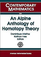 An alpine anthology of homotopy theory : proceedings of the Second Arolla Conference on Algebraic Topology, August 24-29, 2004, Arolla, Switzerland