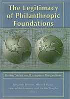 The legitimacy of philanthropic foundations : United States and European perspectives