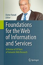 Foundations for the web of information and services a review of 20 years of semantic web research