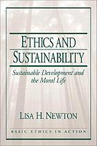 Ethics and sustainability : sustainable development and the moral life