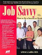 Job savvy : how to be a success at work
