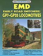 EMD early road switchers : GP7-GP20 locomotives