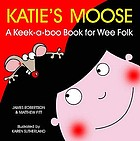 Katie's moose : a keek-a-boo book for wee folk