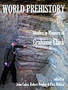 World prehistory : studies in memory of Grahame Clark