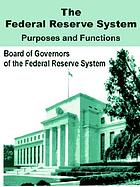 The Federal Reserve System : purposes and functionsThe Federal Reserve System : purposes & functions