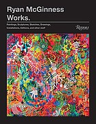 Ryan McGinness works : paintings, sculptures, sketches, drawings, installations, editions and other stuff