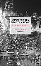 Miami and the siege of Chicago; an informal history of the Republican and Democratic Conventions of 1968
