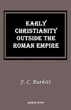 Early Christianity outside the Roman empire : two lectures delivered at Trinity college, Dublin