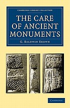 The care of ancient monuments : an account of the legislative and other measures adopted in European Countries for protecting ancient monuments and objects and scenes of natural beauty, and for preserving the aspect of historical cities