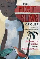 The poet slave of Cuba : a biography of Juan Francisco Manzano