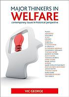 Major thinkers in welfare : contemporary issues in historical perspective
