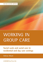 Working in group care : social work and social care in residential and day care settings