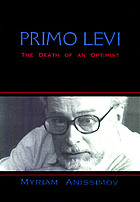 Primo Levi : Tragedy of an optimistPrimo Levi : the suicide of an optimist