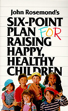 John Rosemond's six-point plan for raising happy, healthy children