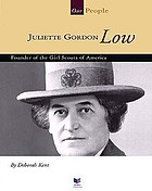 Juliette Gordon Low : founder of the Girl Scouts of America